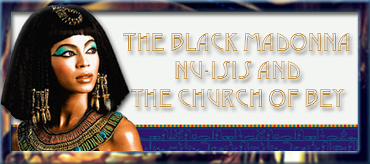 Black Madonna, Nu-Isis & the Church of Bey