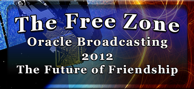 The Free Zone Oracle Broadcasting 2012